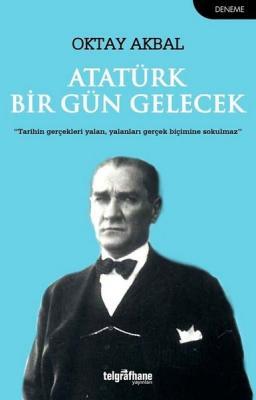 Atatürk Bir Gün Gelecek Oktay Akbal