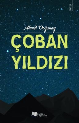 Çoban Yıldızı Ahmet Doğanay
