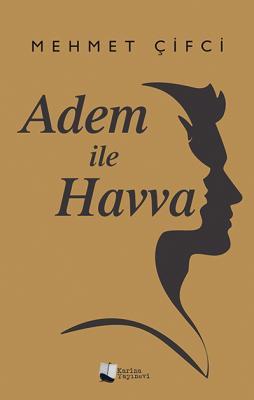 ADEM İLE HAVVA Mehmet Çifci