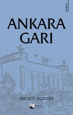 Ankara Garı Necati Açıkgöz