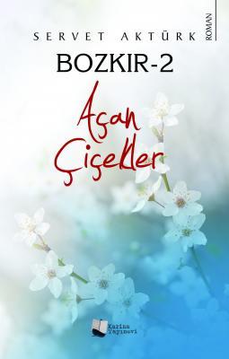 Bozkır-2 Açan Çiçekler Servet Aktürk