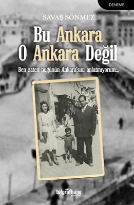Bu Ankara O Ankara Değil %30 indirimli Savaş Sönmez