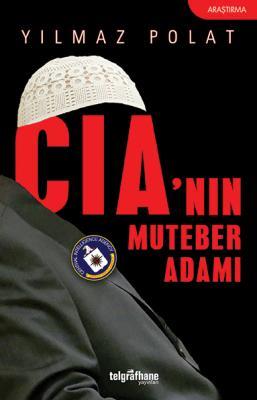 CIA'nın Muteber Adamı Yılmaz Polat
