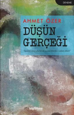 Düşün Gerçeği Ahmet Özer