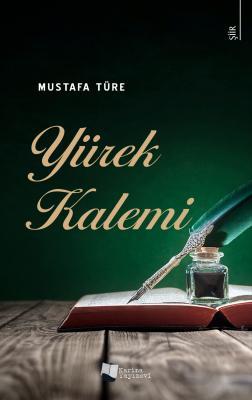 Yürek Kalemi Mustafa Türe