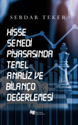 Hisse Senedi Piyasasında Temel Analiz ve Bilanço Değerleme Serdar Teke