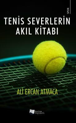 Tenis Severlerin Akıl Kitabı Ali Ercan Atmaca
