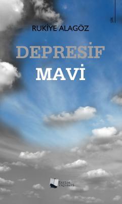 Depresif Mavi Rukiye Alagöz