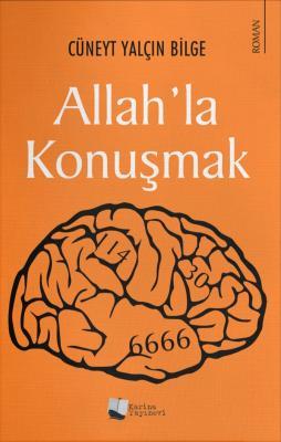 Allah'la Konuşmak Cüneyt Yalçın Bilge