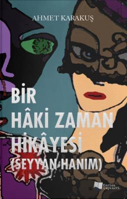 Bir Hâki Zaman Hikâyesi Ahmet Karakuş