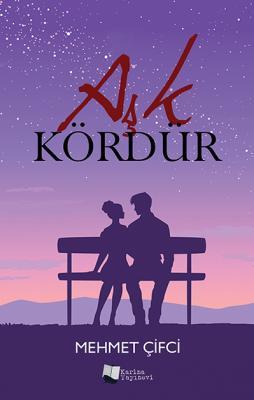 Aşk Kördür Mehmet Çifci