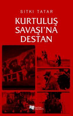 Kurtuluş Savaşı'na Destan Sıtkı Tatar