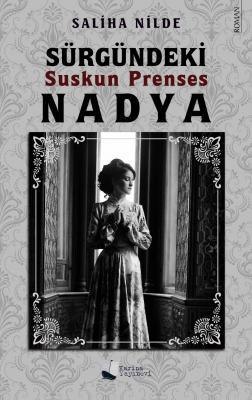 Sürgündeki Suskun Prenses Nadya Saliha Nilde