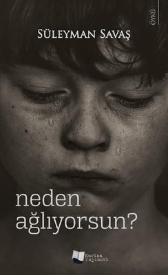 Neden Ağlıyorsun? Süleyman Savaş