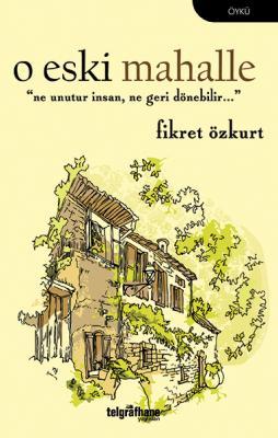 O Eski Mahalle
