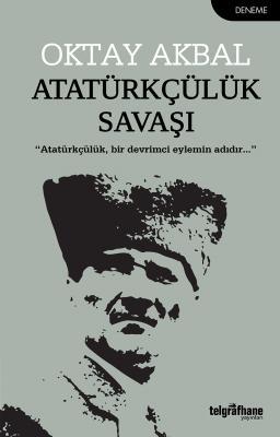 Atatürkçülük Savaşı Oktay Akbal