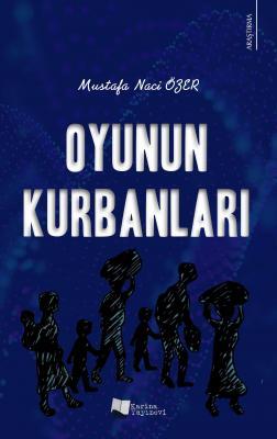Oyunun Kurbanları Mustafa Naci Özer