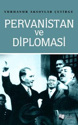 Pervanistan ve Diplomasi %20 indirimli Yurdanur Aksoylar Çetirge