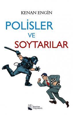 Polisler ve Soytarılar Kenan Engin