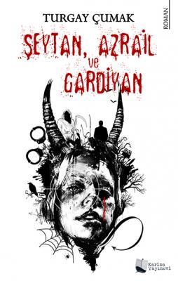 Şeytan, Azrail Ve Gardiyan Turgay Çumak