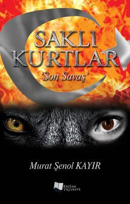 """Saklı Kurtlar """"Son Savaş"""" Murat Şenol Kayır"""