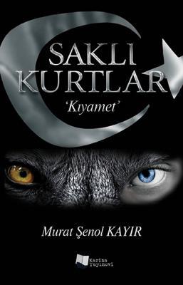 Saklı Kurtlar Kıyamet Murat Şenol Kayır