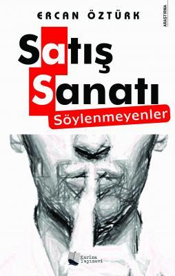 Satış Sanatı - Söylenmeyenler Ercan Öztürk