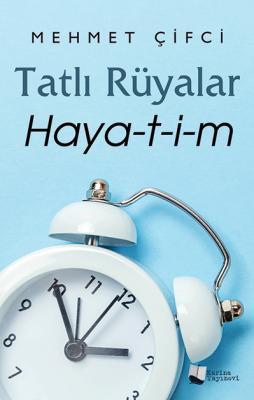 TATLI RÜYALAR HAYAT-İ-M Mehmet Çifci