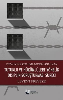Tutuklu ve Hükümlülere Yönelik Disiplin Soruşturması Süreci