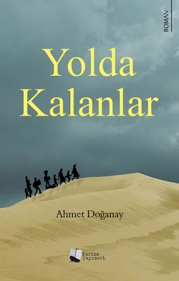 Yolda Kalanlar Ahmet Doğanay