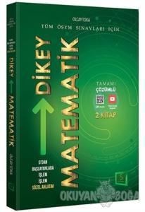 0'dan Başlayanlara İşlem İşlem Sözel Anlatım Dikey Matematik 2. Kitap ( Tamamı Çözümlü)