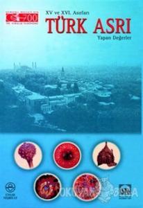 15. ve 16. Asırları Türk Asrı Yapan Değerler (Kuşe) (Ciltli)