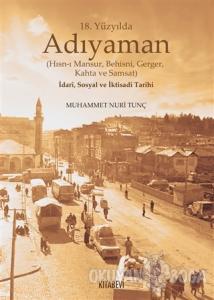 18. Yüzyılda Adıyaman (Hısn-ı Mansur Behisni Gerger Kahta ve Samsat) İdari Sosyal ve İktisadi Tarihi (Ciltli)