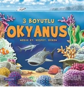 3 Boyutlu Okyanus Merak Et, Keşfet, Öğren (Ciltli)