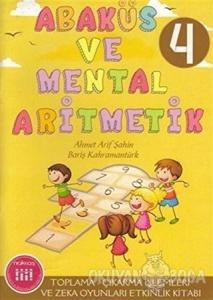 Abaküs ve Mental Aritmetik 4 Toplama - Çıkarma İşlemleri ve Zeka Zeka Oyunları Etkinlik Kitabı