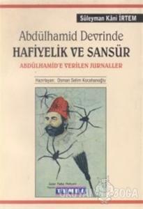 Abdülhamid Devrinde Hafiyelik ve Sansür