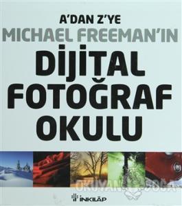 A'dan Z'ye Michael Freeman'ın Dijital Fotoğraf Okulu (4'lü Kutu) (Ciltli)