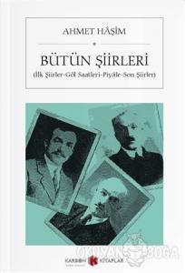 Ahmet Haşim - Bütün Şiirleri (Cep Boy)