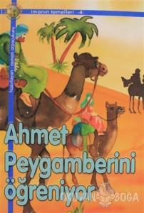 Ahmet Peygamberini Öğreniyor