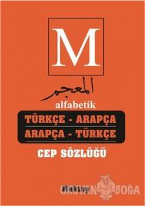 Alfabetik Türkçe Arapça - Arapça Türkçe Cep Sözlüğü