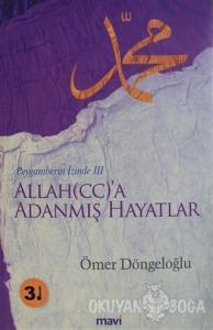Allah (cc)'a Adanmış Hayatlar - Peygamberin İzinde 3