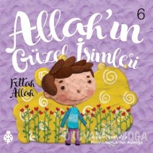 Allah'ın Güzel İsimleri 6 - Fettah Allah