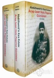 Arap İzzet Holo Paşa'nın Günlükleri - Abdülhamid'in Kara Kutusu (2 Cilt Takım) (Ciltli)