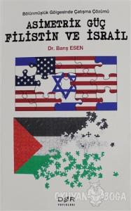 Asimetrik Güç Filistin ve İsrail