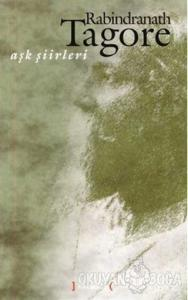 Aşk Şiirleri (Rabindranath Tagore)