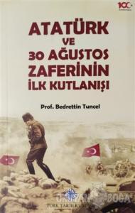 Atatürk ve 30 Ağustos Zaferinin İlk Kutlanışı