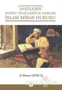 Ayetlerin Doğru Tevilleriyle Gerçek İslam Miras Hukuku