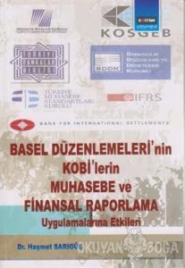 Basel Düzenlemeleri'nin Kobi'lerin Muhasebe ve Finansal Raporlama Uygulamalarına Etkileri