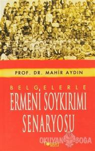 Belgelerle Ermeni Soykırımı Senaryosu