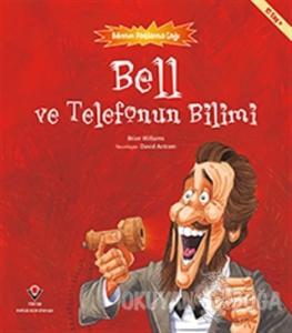 Bell ve Telefonun Bilimi - Bilimin Patlama Çağı
